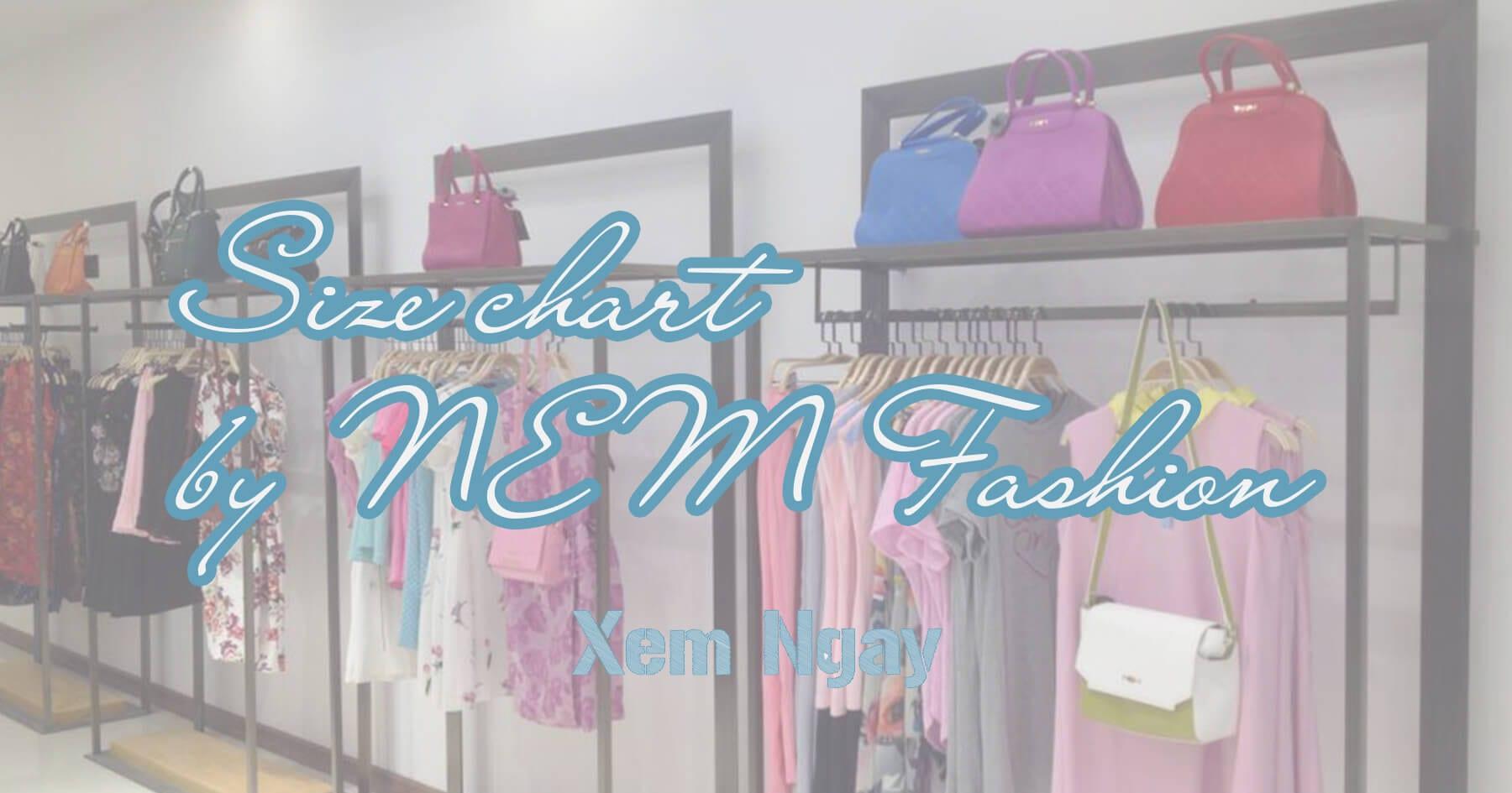 Bảng size của NEM - Áo, quần, đầm váy thời trang